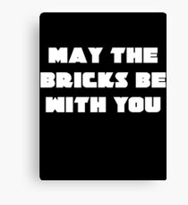 MAY THE BRICKS BE WITH YOU Canvas Print