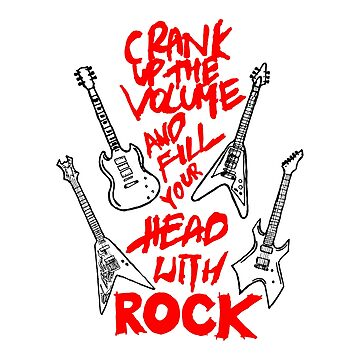 Fill Your Head With Rock by creativewear