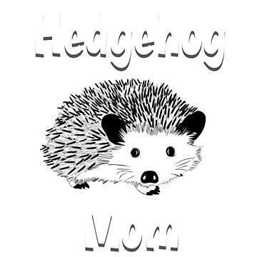 Hedgehog Mom, Hedgehog Shirt, Hedgehog Shirt Kids, Hedgehog Shirt Woman, Hedgehog Shirt For Girls, Hedgehog Shirt Boys, Hedgehog Shirts, Hedgehog Tshirt, Hedgehog Gifts by mikevdv2001