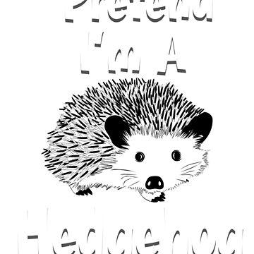 Pretend I'm A Hedgehog, Hedgehog, Hedgehog Shirt, Hedgehog Shirt Kids, Hedgehog Shirt Woman, Hedgehog Shirt For Girls, Hedgehog Shirt Boys, Hedgehog Shirts, Hedgehog Tshirt, Hedgehog Gifts by mikevdv2001