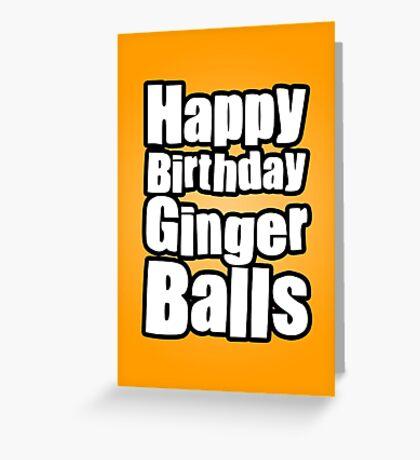 Happy Birthday Ginger Balls Greeting Card