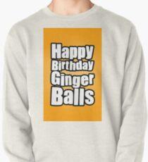 Happy Birthday Ginger Balls Pullover