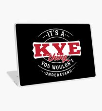 It's a KYE Thing You Wouldn't Understand T-Shirt & Merchandise Laptop Skin