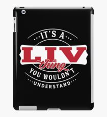 It's a LIV Thing You Wouldn't Understand T-Shirt & Merchandise iPad Case/Skin