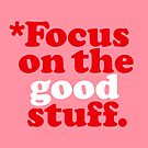 Focus On The Good Stuff {Pink & Red Version} by TheLoveShop