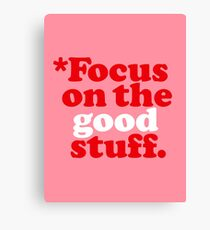 Focus On The Good Stuff {Pink & Red Version} Canvas Print