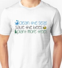 Clean The Seas Save The Bees Plant More Trees Unisex T-Shirt