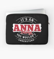 It's an ANNA Thing You Wouldn't Understand T-Shirt & Merchandise Laptop Sleeve