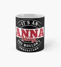 It's an ANNA Thing You Wouldn't Understand T-Shirt & Merchandise Classic Mug