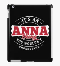 It's an ANNA Thing You Wouldn't Understand T-Shirt & Merchandise iPad Case/Skin