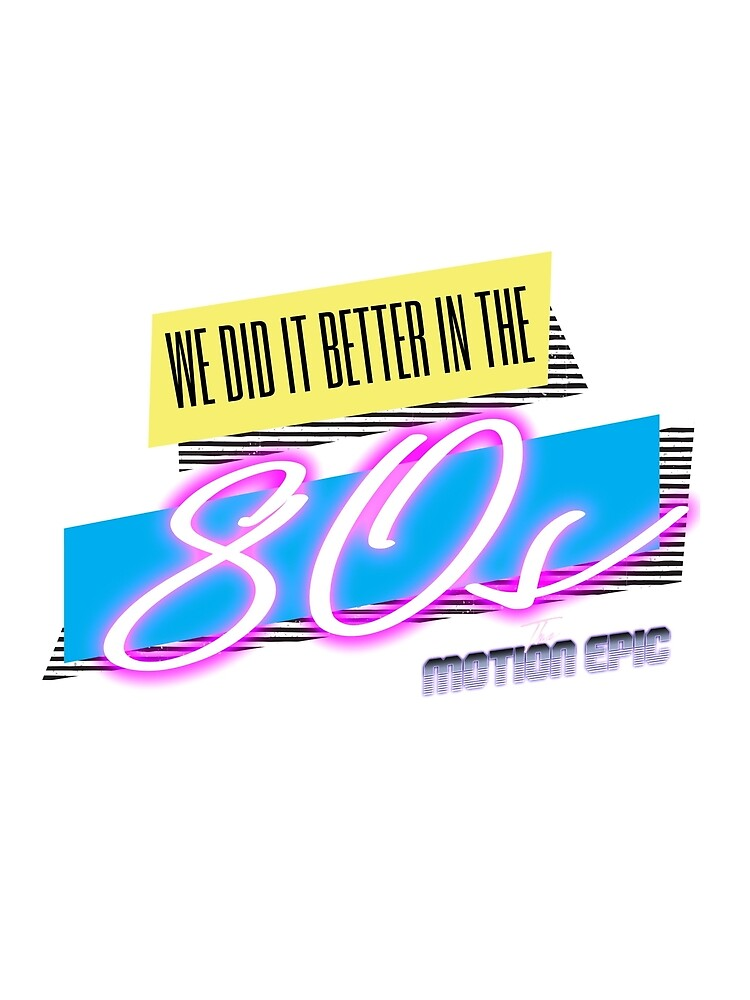 Better in the 80s by tmestore
