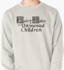 Fairy Tales for Unwanted Children Podcast Title Products Pullover