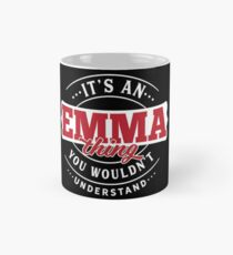 It's an EMMA Thing You Wouldn't Understand T-Shirt & Merchandise Classic Mug