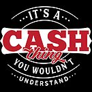 It's a CASH Thing You Wouldn't Understand T-Shirt & Merchandise by wantneedlove