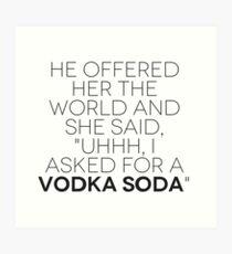 vodka soda Art Print