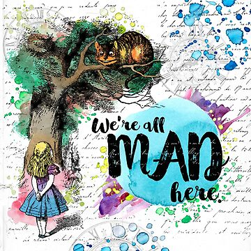 Alice - We're All Mad Here by eviebookish