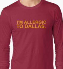 IM ALLERGIC TO DALLAS Long Sleeve T-Shirt