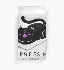 Impress Me Said The Cat To His Owner Duvet Cover