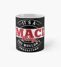 It's a MACI Thing You Wouldn't Understand T-Shirt & Merchandise Classic Mug