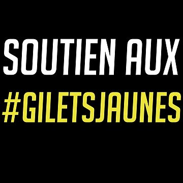 Soutien aux #GiletsJaunes France Protesters Supporter by SONICYI