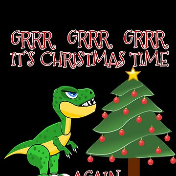 GRRR IS CHRISTMAS TIME AGAIN by rnarcio