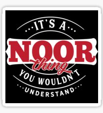 It's a NOOR Thing You Wouldn't Understand T-Shirt & Merchandise Sticker