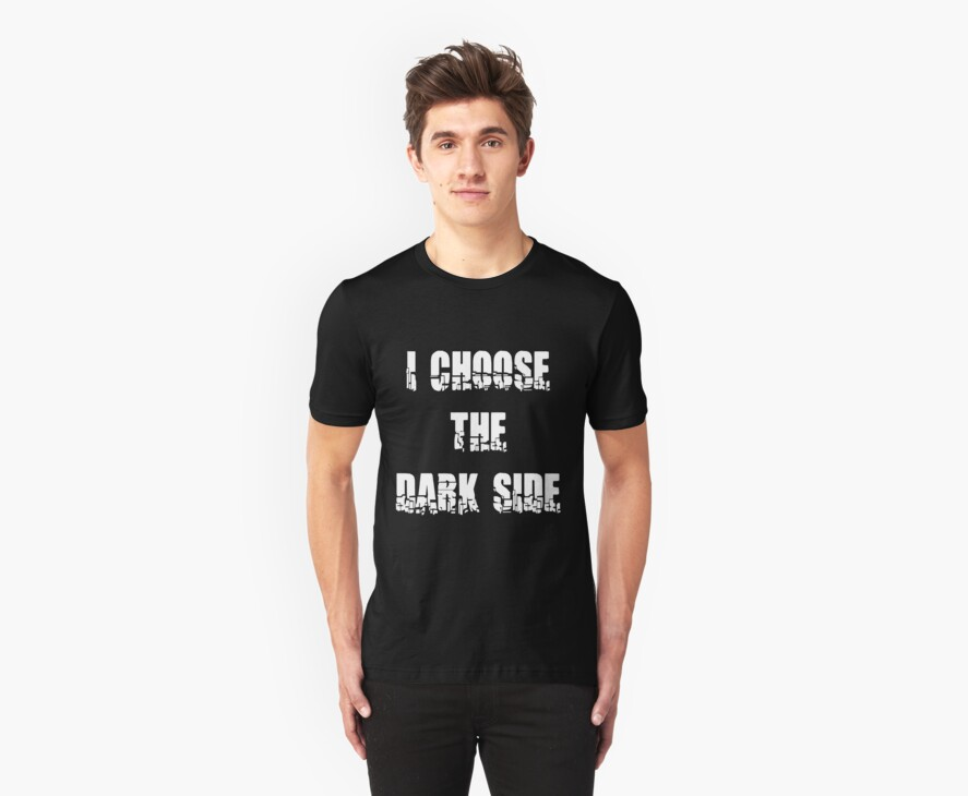 "Funny ""I Choose The Dark Side"" Dark by T-ShirtsGifts"
