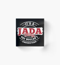 It's a JADA Thing You Wouldn't Understand T-Shirt & Merchandise Acrylic Block