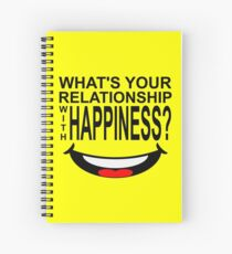 What's your relationship with happiness? Spiral Notebook