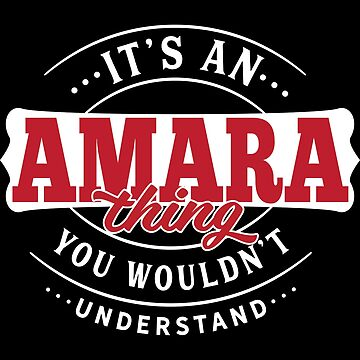 It's an AMARA Thing You Wouldn't Understand T-Shirt & Merchandise by wantneedlove