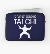 I'd Rather Be Doing Tai Chi Funny Tai-Chi Lover Laptop Sleeve