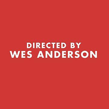 Dirigida por Wes Anderson - Red de SydneyKoffler