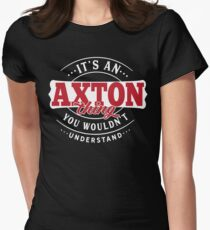 It's an AXTON Thing You Wouldn't Understand T-Shirt & Merchandise Women's Fitted T-Shirt