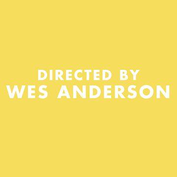 Dirigida por Wes Anderson - Amarillo de SydneyKoffler