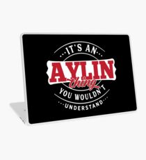 It's an AYLIN Thing You Wouldn't Understand T-Shirt & Merchandise Laptop Skin