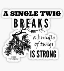 Chief Tecumseh Quote - Strength Sticker