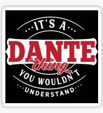 It's a DANTE Thing You Wouldn't Understand T-Shirt & Merchandise Sticker
