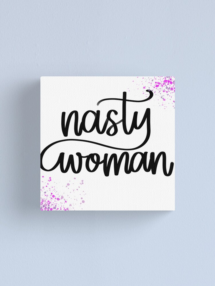 Alternate view of Nasty Woman Canvas Print