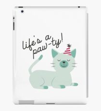 Life is a paw-ty! iPad Case/Skin