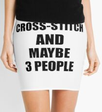 CROSS-STITCH Lover Funny Gift Idea I Like Hobby Mini Skirt
