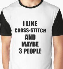 CROSS-STITCH Lover Funny Gift Idea I Like Hobby Graphic T-Shirt