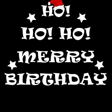 Ho! Ho! Ho! Merry Birthday by AYmanee