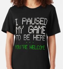 Paused my game Slim Fit T-Shirt