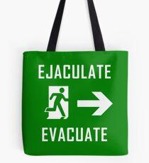 Ejaculate and Evacuate Tote Bag