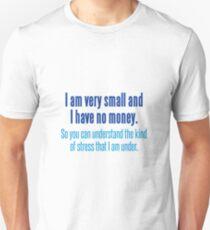 I am very small Unisex T-Shirt