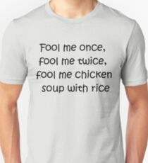 fool me chicken soup with rice Slim Fit T-Shirt