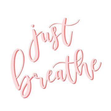 just breathe by dancingmandy96