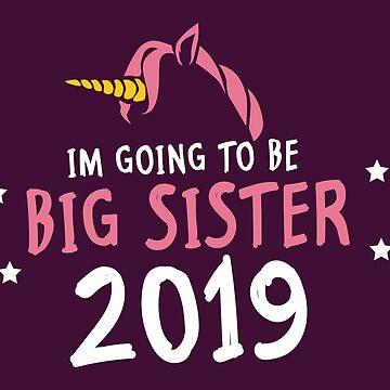 2019 I Become A Big Sister Gift Baby Unicorn by Sandra78