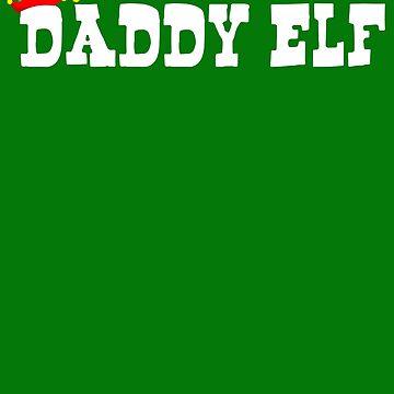 Daddy Elf T shirt by 3familyllc