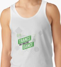 Trance Will Make Her Dance Tank Top